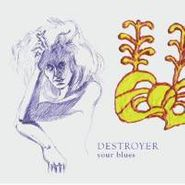 Destroyer, Your Blues (CD)