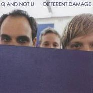 Q And Not U, Different Damage (CD)