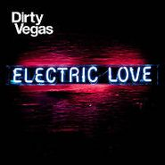 Dirty Vegas, Electric Love [Bonus Disc] (CD)