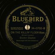 Doctor Clayton, On The Killin' Floor / Honey Stealin' Blues (78)