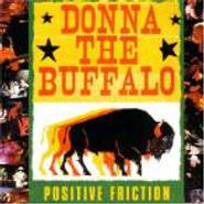 Donna the Buffalo, Positive Friction (CD)