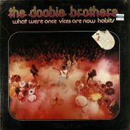 The Doobie Brothers, What Were Once Vices Are Now Habits (LP)