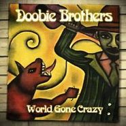 The Doobie Brothers, World Gone Crazy [Deluxe Edition] (CD)