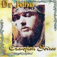 Dr. John, Crawfish Soiree (CD)