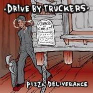 Drive-By Truckers, Pizza Deliverance (CD)
