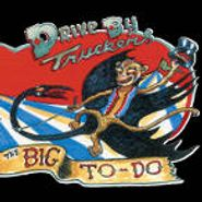Drive-By Truckers, The Big To-Do (CD)