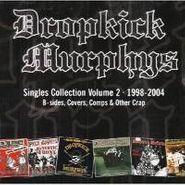 Dropkick Murphys, Singles Collection Vol. 2: 1998-2004  (CD)
