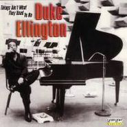 Duke Ellington, Things Ain't What They Used To Be (CD)