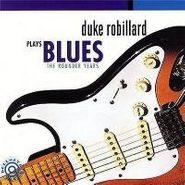 Duke Robillard, Duke Robillard Plays Blues (CD)