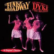Dyke & the Blazers, The Funky Broadway: The Very Best of Dyke & The Blazers (CD)