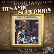 The Dynamic Superiors, You Name It [Expanded Edition] (CD)