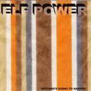 Elf Power, Nothing's Going To Happen (CD)