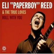 """Eli """"Paperboy"""" Reed & The True Loves, Roll With You (CD)"""