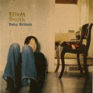 """Elliott Smith, Baby Britain / Waltz #1 (Demo) (7"""")"""