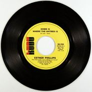 "Esther Phillips, Home Is Where The Hatred Is / 'Til My Back Ain't Got No Bone (7"")"
