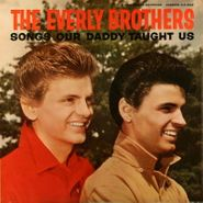 The Everly Brothers, Songs Our Daddy Taught Us (LP)