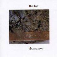 Dif Juz, Extractions (CD)