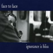 Face To Face, Ignorance Is Bliss (CD)
