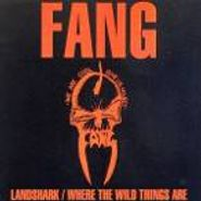 Fang, Landshark / Where The Wild Things Are