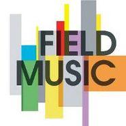 Field Music, Field Music [Reissue] (CD)