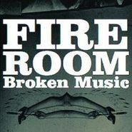 Fire Room, Broken Music (CD)