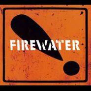 Firewater, International Orange (CD)