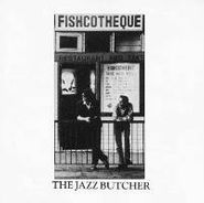 The Jazz Butcher, Fishcotheque (CD)