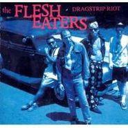The Flesh Eaters, Dragstrip Riot (CD)