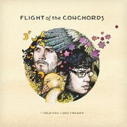 Flight Of The Conchords, I Told You I Was Freaky (CD)