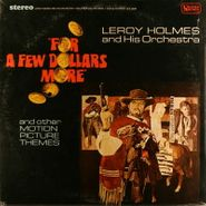 Leroy Holmes, For A Few Dollars More And Other Motion Picture Themes (LP)