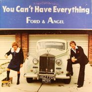 Ford & Angel, You Can't Have Everything (LP)
