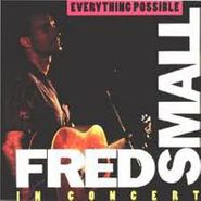 Fred Small, Everything Possible: Fred Small In Concert (CD)