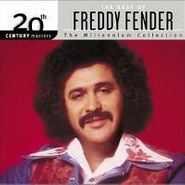 Freddy Fender, The Best Of Freddy Fender- The Millennium Collection (CD)