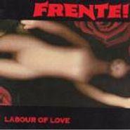 Frente!, Labour Of Love (CD)