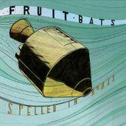 Fruit Bats, Spelled In Bones (CD)
