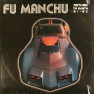 Fu Manchu, Return To Earth 91-93 (LP)