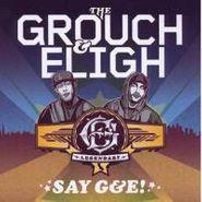The Grouch, Say G & E! (CD)