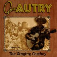 Gene Autry, The Singing Cowboy - Chapter One (CD)