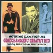 Gene Chandler, Nothing Can Stop Me: Gene Chandler's Greatest Hits (CD)