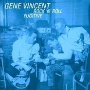 Gene Vincent, Rock 'N' Roll Fugitive (CD)