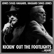 George Jones, Jones Sings Haggard, Haggard Sings Jones: Kickin' Out the Footlights... Again (CD)