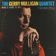 Gerry Mulligan, What Is There To Say? (LP)