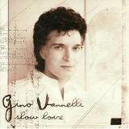Gino Vannelli, Slow Love (CD)
