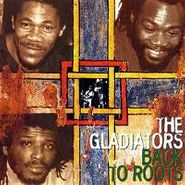 The Gladiators, Back To Roots (CD)