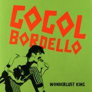"Gogol Bordello, Wonderlust King / Supertheory Of Supereverything (7"")"