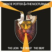 Grace Potter & The Nocturnals - The Lion, The Beast, The Beat
