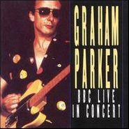 Graham Parker, BBC Live In Concert (CD)