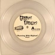 "Groovie Ghoulies, Running With Bigfoot / She Hangs Out (7"")"