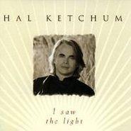 Hal Ketchum, I Saw The Light (CD)