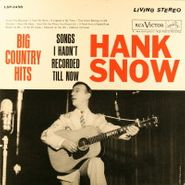 Hank Snow, Big Country Hits: Songs I Hadn't Recorded Till Now (LP)